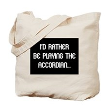 rather accordian Tote Bag