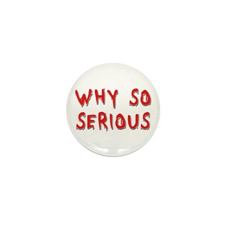 Why So Serious Mini Button