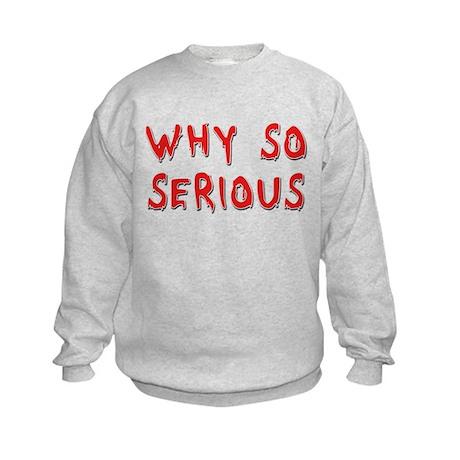 Why So Serious Kids Sweatshirt