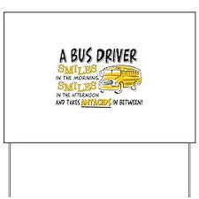 Bus Driver Antacids Yard Sign