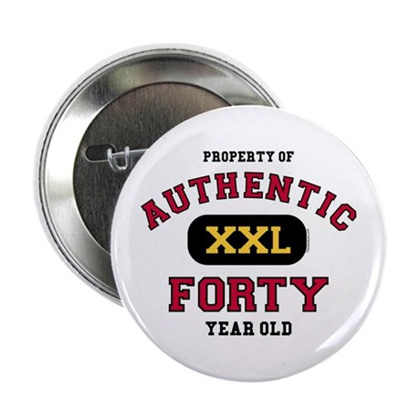 "Authentic Forty 2.25"" Button"