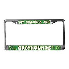 My Children Greyhound License Plate Frame