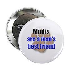 """Mudis man's best friend 2.25"""" Button"""
