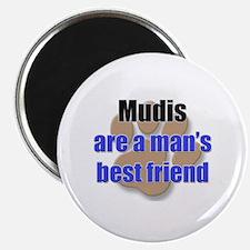 Mudis man's best friend Magnet