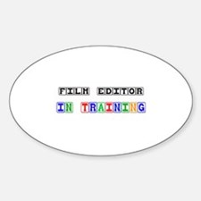 Film Editor In Training Oval Decal