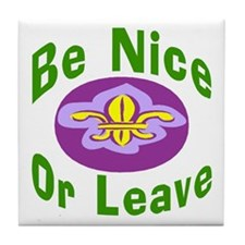 Be Nice Or leave Tile Coaster