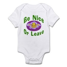 Be Nice Or leave Infant Bodysuit