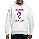 RIP GOP Hooded Sweatshirt