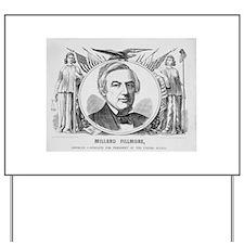 Fillmore for President Yard Sign