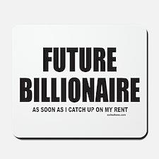 FUTURE BILLIONAIRE Mousepad
