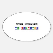 Farm Manager In Training Oval Decal