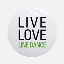 Live Love Line Dance Ornament (Round)