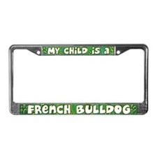 My Kid French Bulldog License Plate Frame