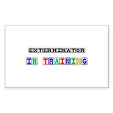 Exterminator In Training Rectangle Sticker