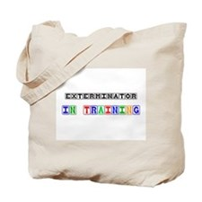 Exterminator In Training Tote Bag