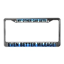 Even Better Mileage ! License Plate Frame