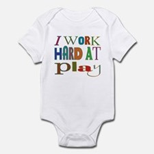 I Work Hard At Play Infant Onesie