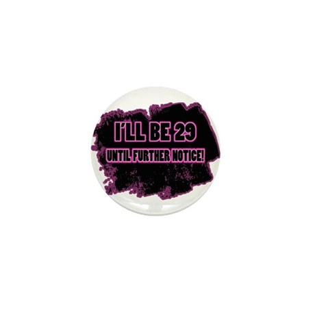 I'm 29-Not 30! Mini Button (10 pack)