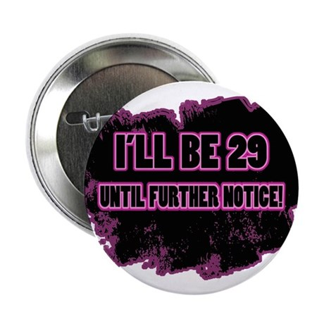 """I'm 29-Not 30! 2.25"""" Button (10 pack)"""