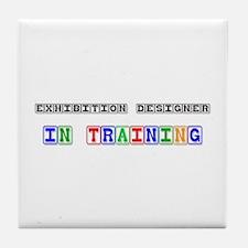 Exhibition Designer In Training Tile Coaster
