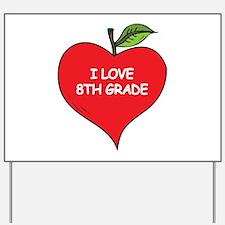 Heart Apple I Love 8th Grade Yard Sign