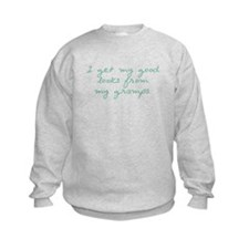 Get My Looks from Gramps Sweatshirt