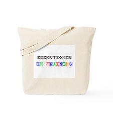 Executioner In Training Tote Bag