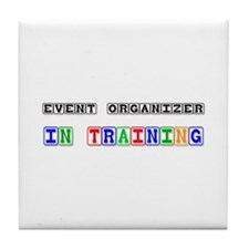 Event Organizer In Training Tile Coaster