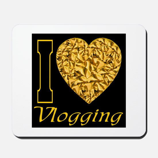I love Vlogging Mousepad
