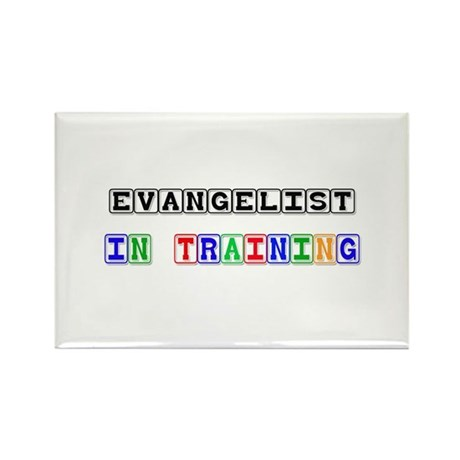 Evangelist In Training Rectangle Magnet