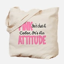 Pink is an Attitude Tote Bag