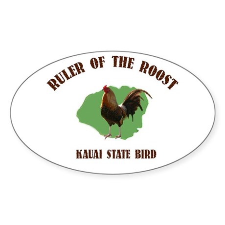 Ruler of the Roost Kauai Oval Sticker