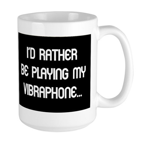 Rather be playing the vibraph Large Mug