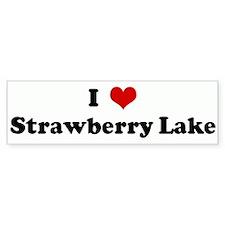 I Love Strawberry Lake Bumper Bumper Sticker