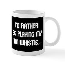 Rather be playing the tin whi Mug