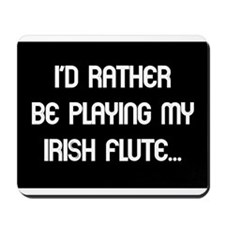 Rather be playing the Irish F Mousepad