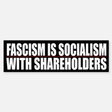 Fascism Is Socialism With Shareholders
