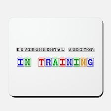 Environmental Auditor In Training Mousepad