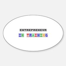 Entrepreneur In Training Oval Decal