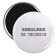 Embalmer In Training Magnet