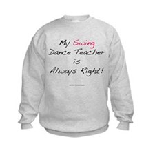 My Swing Dance Teacher Sweatshirt