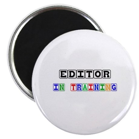 Editor In Training Magnet