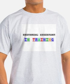 Editorial Assistant In Training T-Shirt