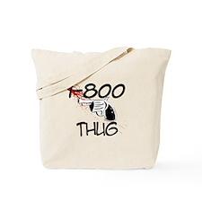 1-800 Thug Tote Bag