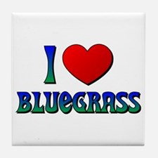 I Love (Heart) Bluegrass Tile Coaster