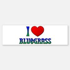I Love (Heart) Bluegrass Bumper Bumper Bumper Sticker