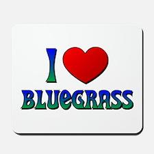 I Love (Heart) Bluegrass Mousepad