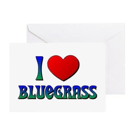 I Love (Heart) Bluegrass Greeting Card