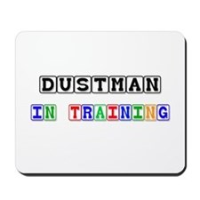 Dustman In Training Mousepad