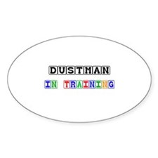 Dustman In Training Oval Sticker